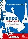 La France : Mode d'emploi