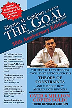 The Goal: A Process of Ongoing Improvement di [Goldratt, Eliyahu M., Jeff Cox]