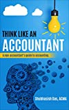 #10: THINK LIKE AN ACCOUNTANT: A non-accountant's guide to accounting