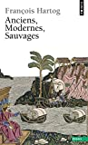 Anciens, Modernes, Sauvages