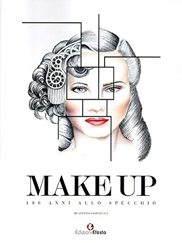 Make up. 100 anni allo specchio. Ediz. illustrata Make up. 100 anni allo specchio. Ediz. illustrata 519C4NUzO0L