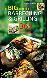 Big Book of Barbecuing & Grilling: 365 Healthy and Delicious Recipes