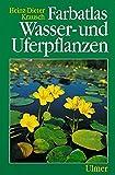 Farbatlas Wasser- und Uferpflanzen