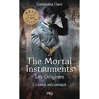 The Mortal Instruments, les origines - Tome 01: L'Ange Mécanique (1)