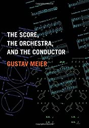 The Score, the Orchestra, and the Conductor by Gustav Meier (2009-11-05)