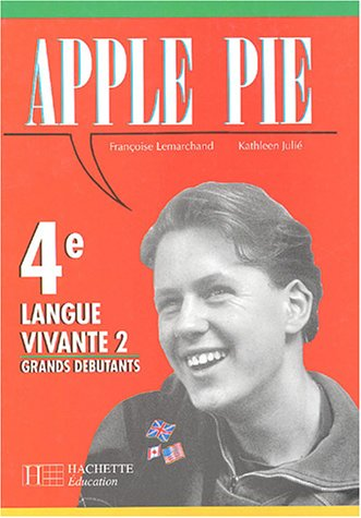 Apple pie, 4e, 1992. LV2 et grands débutants par Kathleen Julié, Françoise Lemarchand