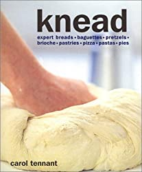 Knead: Breads, Pasta, Pastry, Pizza, Scones, Tarts by Carol Tennant (2001-11-05)
