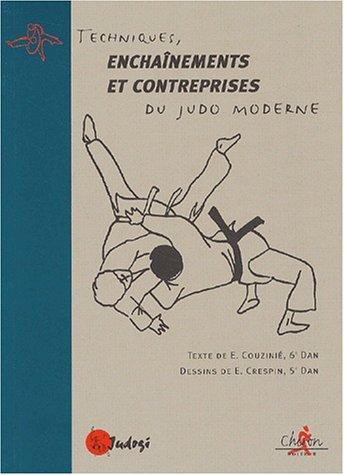 Techniques, enchaînements et contreprises du judo moderne par E Crespin, E Couzinié