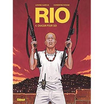 Rio - Tome 04: Chacun pour soi