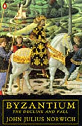 Byzantium: The Decline and Fall