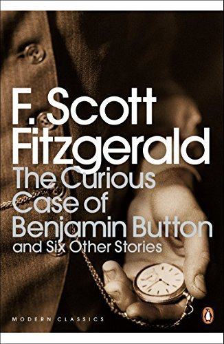 The Curious Case of Benjamin Button: And Six Other Stories (Penguin Modern Classics) by F Scott Fitzgerald (2008-11-27)