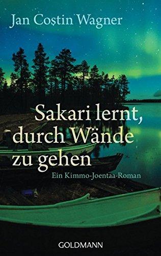 Sakari lernt, durch Wände zu gehen: Kimmo Joentaa 6 - Roman