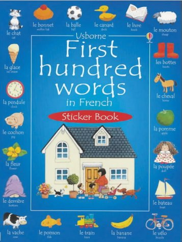 First 100 Words in French Sticker Book (Usborne First Hundred