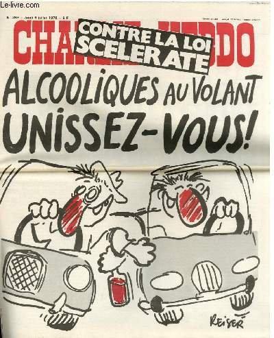 CHARLIE HEBDO N°399 - CONTRE LA LOI SCELERATE. ALCOOLIQUES AU VOLANT UNISSEZ-VOUS ! -