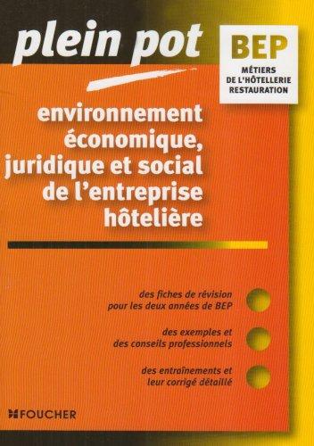 Environnement économique, juridique et social de l'entreprise hôtelière BEP Métiers de la restauration et de l'hôtellerie par Stéphane Bujoc