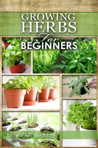 growing-herbs-for-beginners-how-to-grow-low-cost-indoor-and-outdoor-herbs-in-containers-for-profit-o