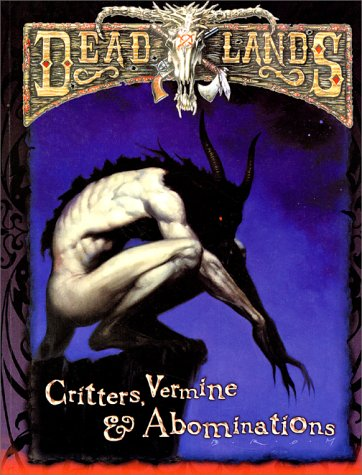 Deadlands : Critters, Vermine et abomination par Collectif