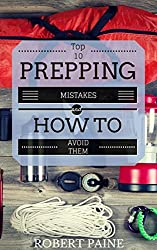 Top 10 Prepping Mistakes (and How to Avoid Them) (English Edition)