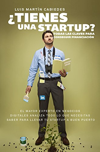 [EPUB] ¿tienes una startup?: todas las claves para conseguir financiación
