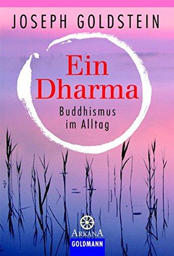 Ein Dharma: Buddhismus im Alltag (Arkana)