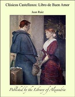 ClÞsicos Castellanos: Libro de Buen Amor eBook: Juan Ruiz: Amazon ...