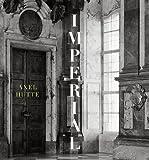 Axel Hütte. Imperial - Majestic - Magical: Ausst.Kat. Kunsthalle Krems, 2018