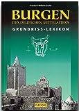 Burgen des deutschen Mittelalters. Grundriss-Lexikon - Friedrich W Krahe