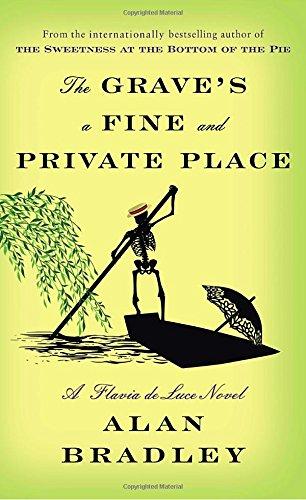 The Sombre's a Fine and Private Place: A Flavia de Luce Novel