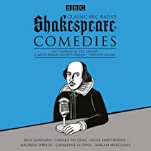 Classic BBC Radio Shakespeare: Comedies: The Taming of the Shrew; A Midsummer Night's Dream; Twelfth Night