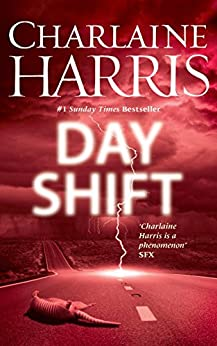 Day Shift: Now a major new TV series: MIDNIGHT, TEXAS (Midnight Texas Book 2) by [Harris, Charlaine]