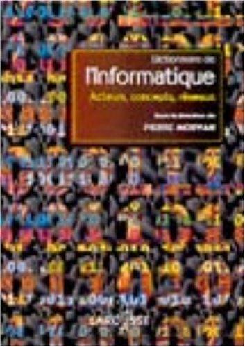Dictionnaire d'informatique par Sous la direction de Pierre Morvan