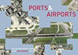 Ports and Airports: 100 Amazing Views (Www.Getmapping.Com)