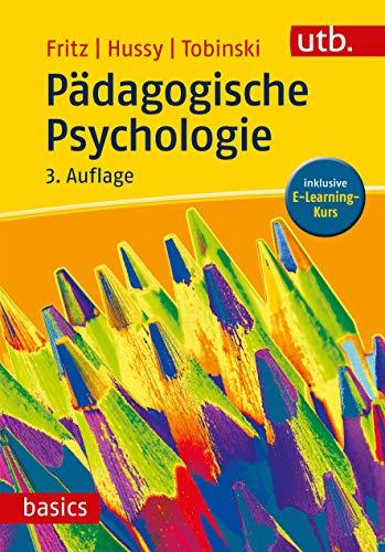 Pädagogische Psychologie. Inklusive E-Learning-Kurs (utb basics, Band 3373)