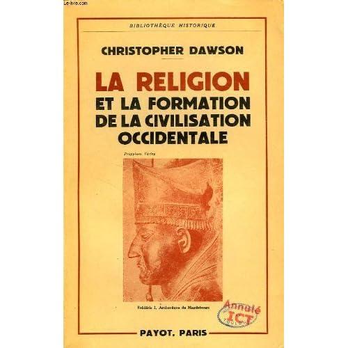 La religion et la formation de la civilisation occidentale.