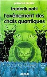 L'avènement des chats quantiques
