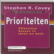 Prioriteiten: effectieve keuzes in leven en werk