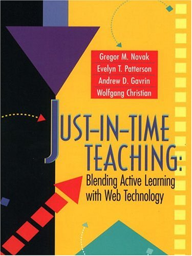 Just-In-Time Teaching: Blending Active Learning with Web Technology (Prentice Hall Series in Educational Innovation) por Gregor Novak