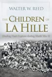 The Children of La Hille: Eluding Nazi Capture during World War II (Modern Jewish History) by Walter W. Reed (2015-11-19)