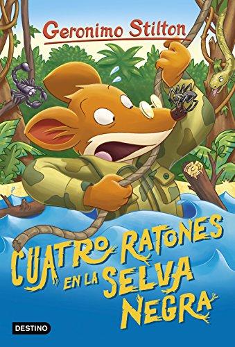 Cuatro ratones en la Selva Negra (Geronimo Stilton)