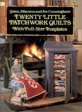 Twenty Little Patchwork Quilts: With Full-Size Templates (Dover Needlework)