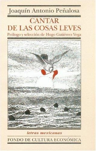 Cantar de Las Cosas Leves. Antologia (Literatura) por Cristina Pacheco