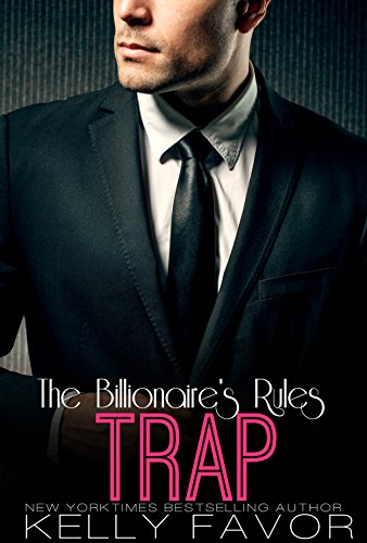 TRAP (The Billionaire's Rules, Book 15)