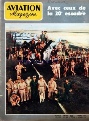 AVIATION MAGAZINE [No 201] du 06/09/1956 - A TIBIAS ROMPUS PAR JACQUES NOETINGERUNE GRANDE REALISATION PAR GUY MICHELET - LES GRANDES ANNEES DE Lâ AERONAUTIQUE 1912 - LES HYDRAVIONS PAR A BIE - FRANCE-MADAGASCAR ET RETOUR EN JODEL PAR CEUX DES D-117 - AU CHARBON AVEC CEUX DE LA 20E ESCADRE EN AFN PAR L ESPINASSE - LES INSTRUMENTS DE BORD - LE VOR PAR GUY AMOUROUX - TECHNIQUES NOUVELLES - ALBUM DU SPOTTER - LES VOITURES TOURNANTES URSS PAR J MARMAIN C W CAIN ET D J VOADEN - RENE CAUDRON PAR J GR par Collectif