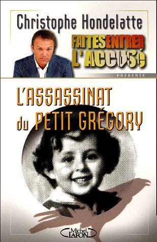 L'assassinat du petit Grégory par Christophe Hondelatte, Florent Chevolleau, Hugues Raffin, Dominique Labarrière