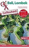 Guide du Routard Bali, Lombok 2016/2017: + Borobudur, Prabanan et les volcans de Java
