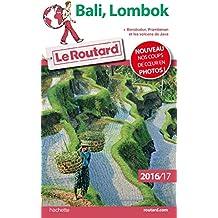 Guide du Routard Bali, Lombok 2016/17: + Borobudur, Prabanan et les volcans de Java