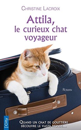 Attila, le curieux chat voyageur