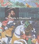 D'Italie � Chambord : Fran�ois Ier