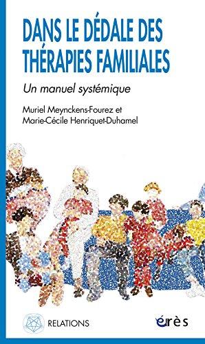 Dans le dédale des thérapies familiales : Un manuel systémique