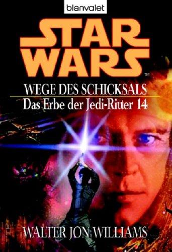 erbe der jedi ritter Star Wars: Das Erbe der Jedi-Ritter 14, Wege des Schicksals